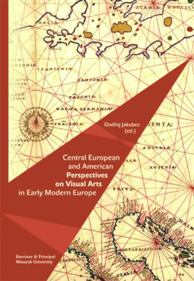 Central European and American Perspectives on Visual Arts in Early Modern Europe